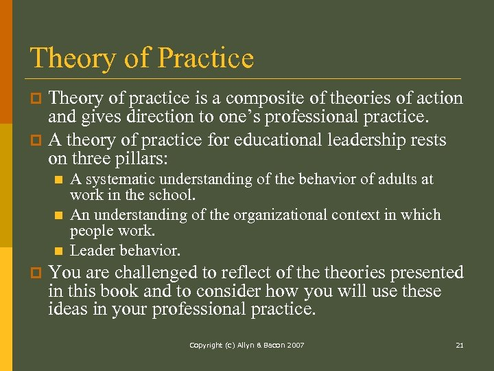 Theory of Practice Theory of practice is a composite of theories of action and