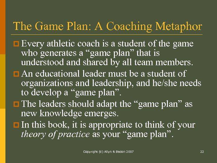 The Game Plan: A Coaching Metaphor p Every athletic coach is a student of