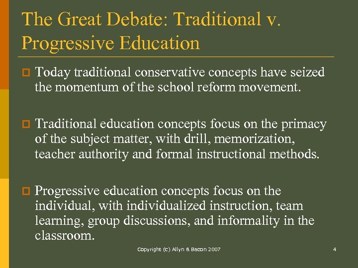 The Great Debate: Traditional v. Progressive Education p Today traditional conservative concepts have seized
