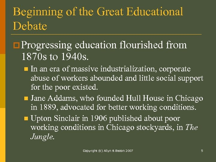 Beginning of the Great Educational Debate p Progressing education flourished from 1870 s to