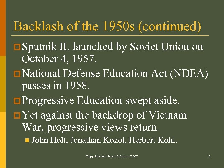 Backlash of the 1950 s (continued) p Sputnik II, launched by Soviet Union on
