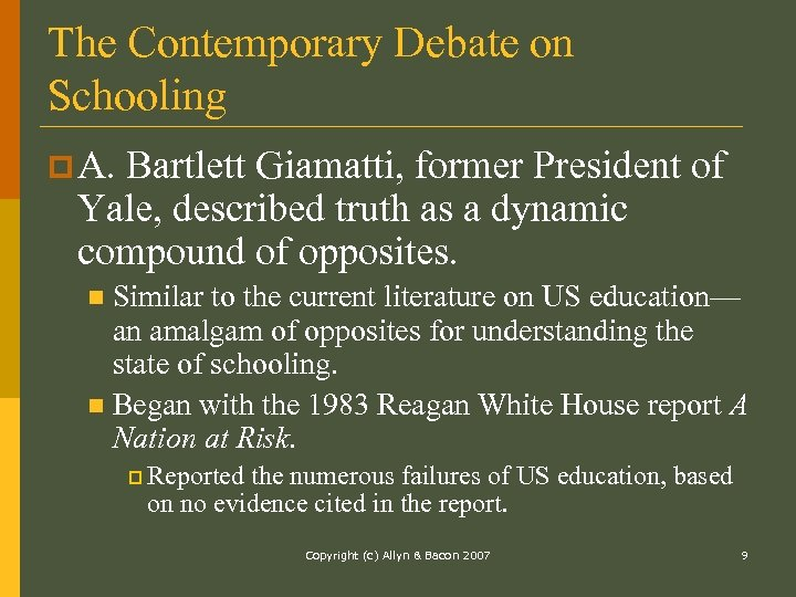 The Contemporary Debate on Schooling p A. Bartlett Giamatti, former President of Yale, described