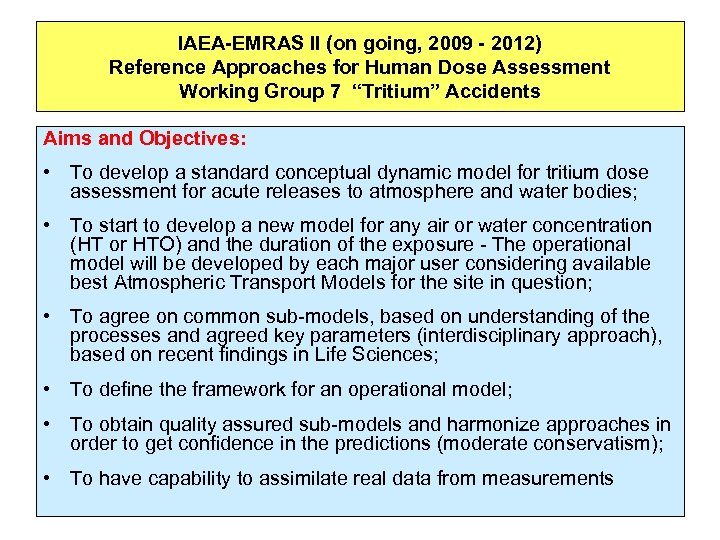 IAEA-EMRAS II (on going, 2009 - 2012) Reference Approaches for Human Dose Assessment Working