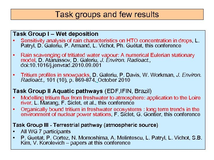 Task groups and few results Task Group I – Wet deposition • Sensitivity analysis