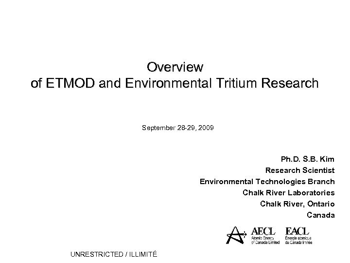 Overview of ETMOD and Environmental Tritium Research September 28 -29, 2009 Ph. D. S.