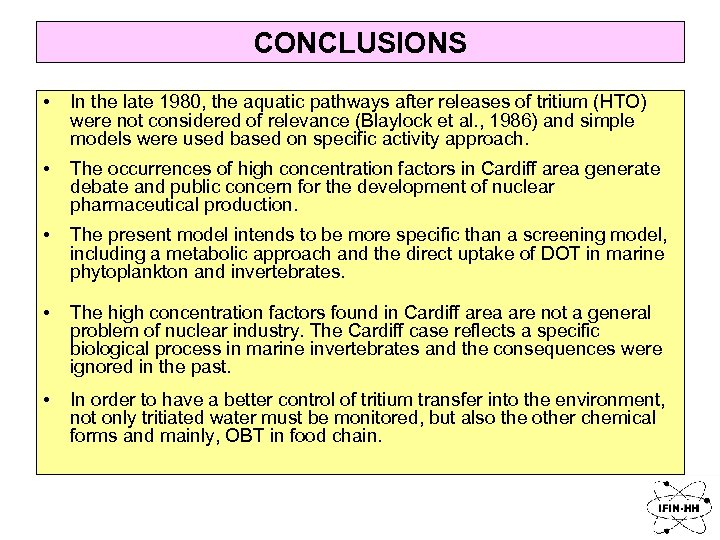 CONCLUSIONS • In the late 1980, the aquatic pathways after releases of tritium (HTO)