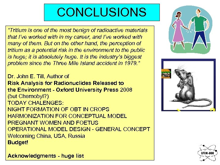 """CONCLUSIONS """"Tritium is one of the most benign of radioactive materials that I've worked"""