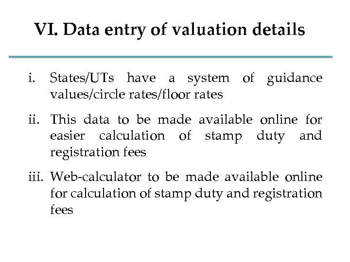 VI. Data entry of valuation details i. States/UTs have a system of guidance values/circle