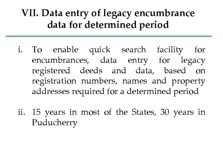 VII. Data entry of legacy encumbrance data for determined period i. To enable quick