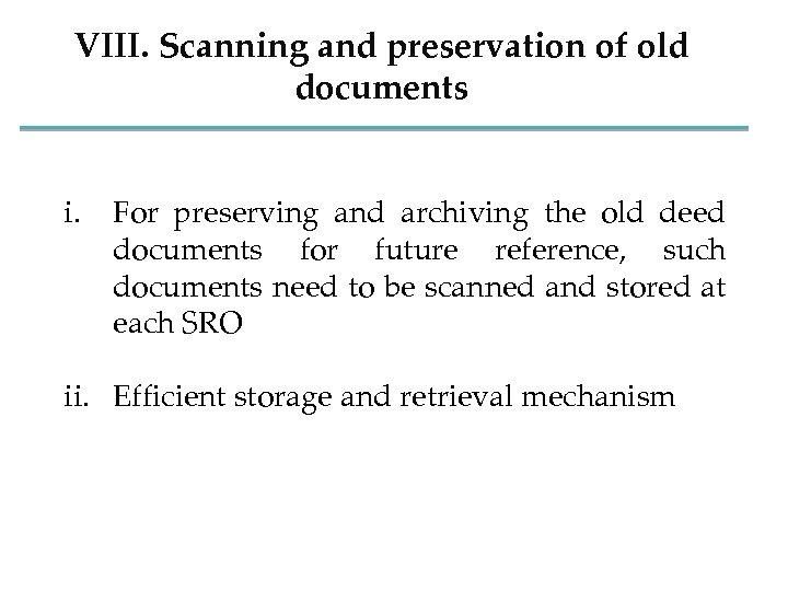 VIII. Scanning and preservation of old documents i. For preserving and archiving the old