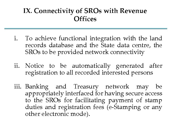 IX. Connectivity of SROs with Revenue Offices i. To achieve functional integration with the