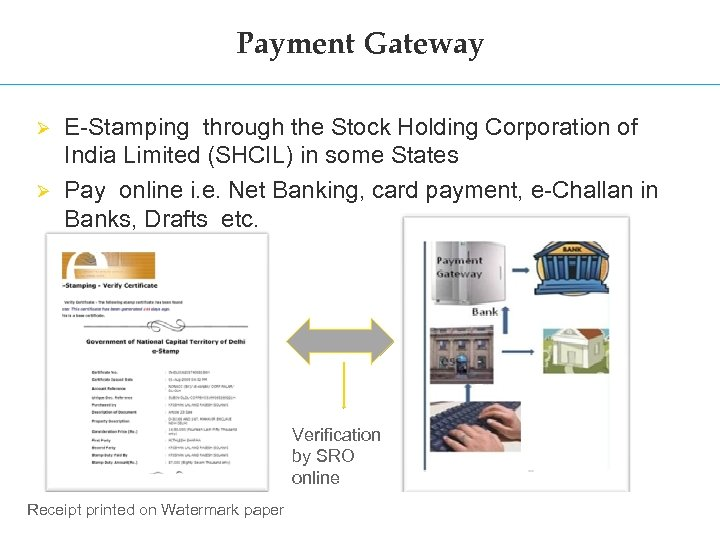 Payment Gateway Ø Ø E-Stamping through the Stock Holding Corporation of India Limited (SHCIL)