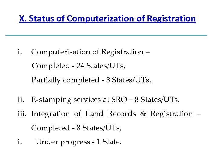 X. Status of Computerization of Registration i. Computerisation of Registration – Completed - 24