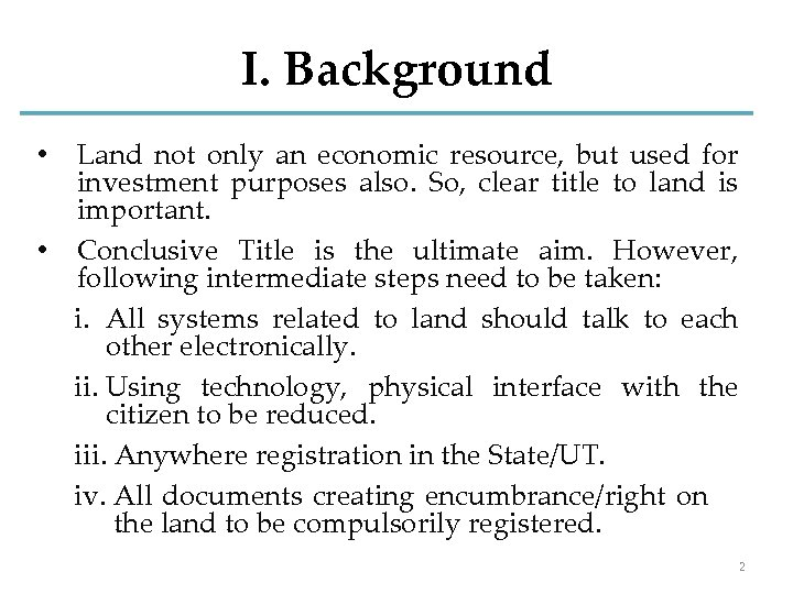 I. Background Land not only an economic resource, but used for investment purposes also.