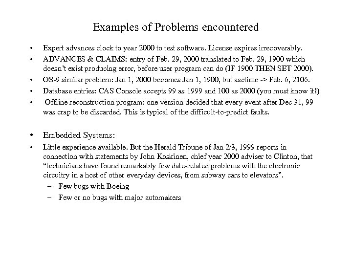 Examples of Problems encountered • • • Expert advances clock to year 2000 to