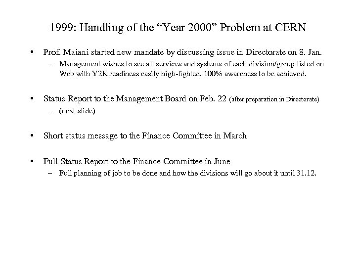 "1999: Handling of the ""Year 2000"" Problem at CERN • Prof. Maiani started new"