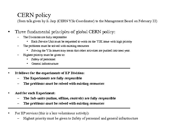 CERN policy (from talk given by S. Jarp (CERN Y 2 k Coordinator) to