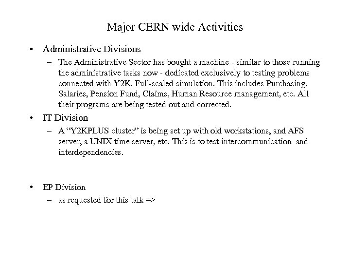 Major CERN wide Activities • Administrative Divisions – The Administrative Sector has bought a