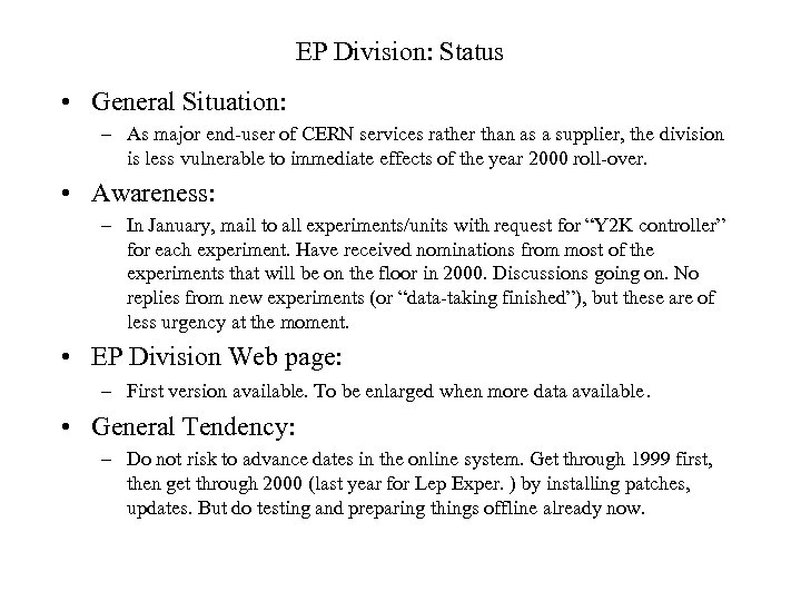 EP Division: Status • General Situation: – As major end-user of CERN services rather