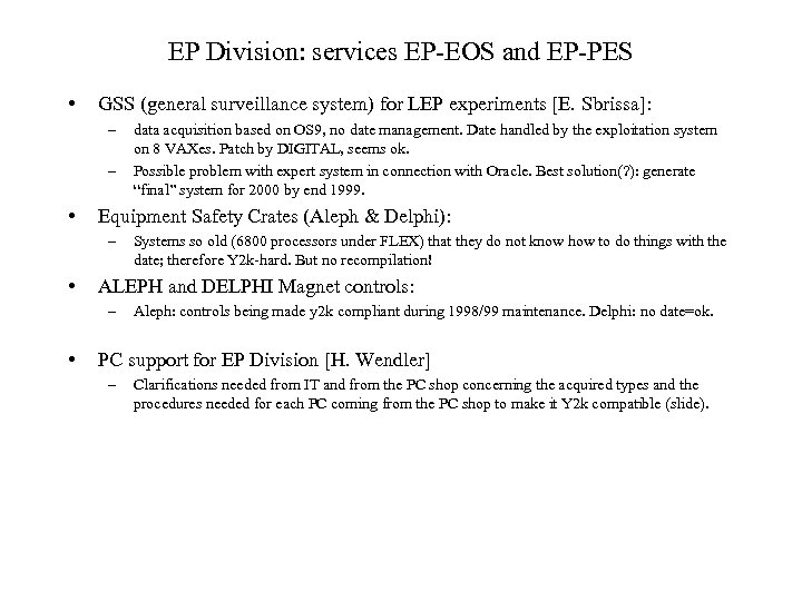 EP Division: services EP-EOS and EP-PES • GSS (general surveillance system) for LEP experiments