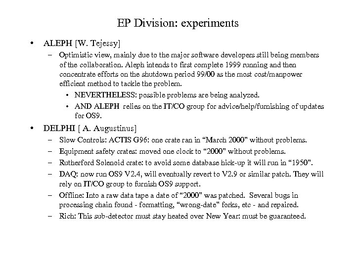 EP Division: experiments • ALEPH [W. Tejessy] – Optimistic view, mainly due to the
