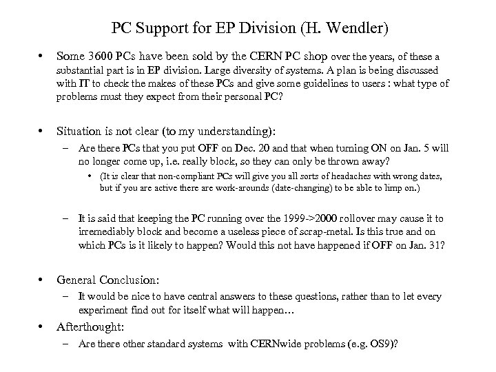 PC Support for EP Division (H. Wendler) • Some 3600 PCs have been sold