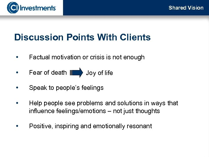 Shared Vision Discussion Points With Clients • Factual motivation or crisis is not enough