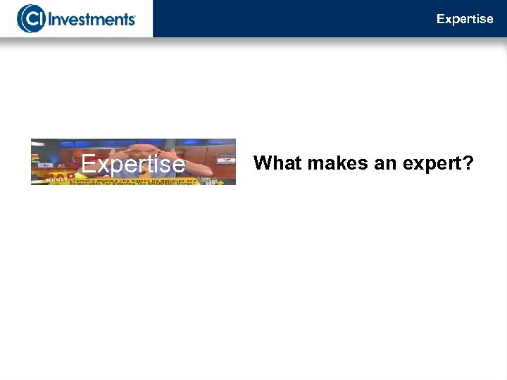 Expertise What makes an expert?
