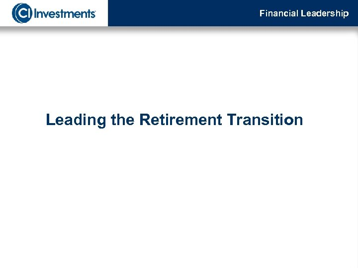 Financial Leadership Leading the Retirement Transition