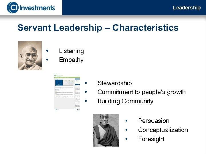 Leadership Servant Leadership – Characteristics • • Listening Empathy • • • Stewardship Commitment