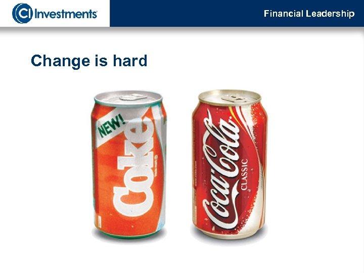 Financial Leadership Change is hard