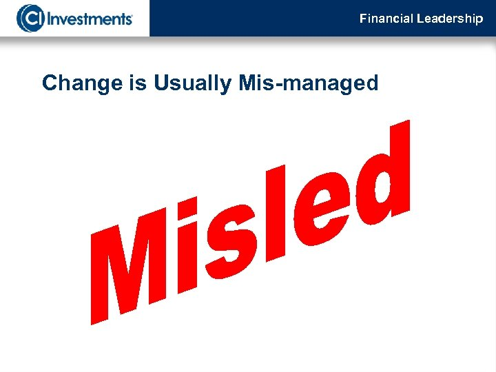 Financial Leadership Change is Usually Mis-managed