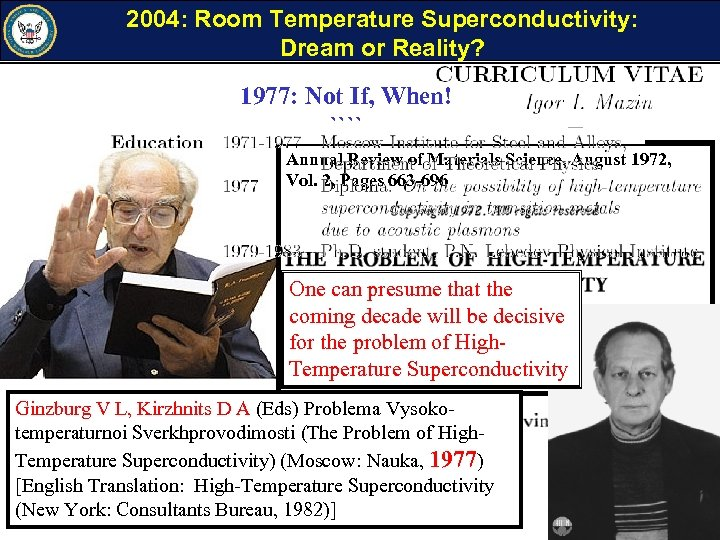 2004: Room Temperature Superconductivity: Dream or Reality? 1977: Not Superconductivity: 1972: High Temperature If,