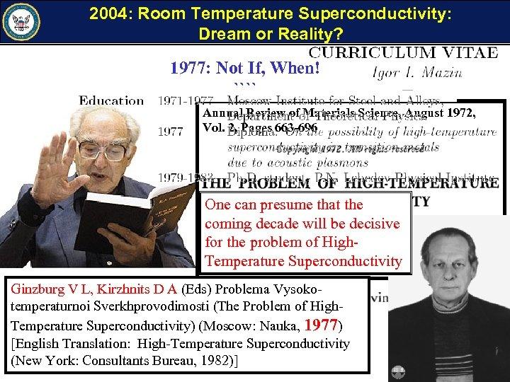 2004: Room Temperature Superconductivity: Dream or Reality? 1977: Not Superconductivity: 1972: High Temperature If,