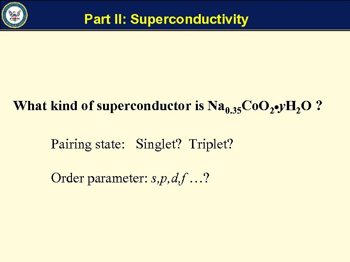 Part II: Superconductivity What kind of superconductor is Na 0. 35 Co. O 2
