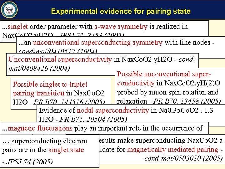 Experimental evidence for pairing state. . . singlet order parameter with s-wave symmetry is