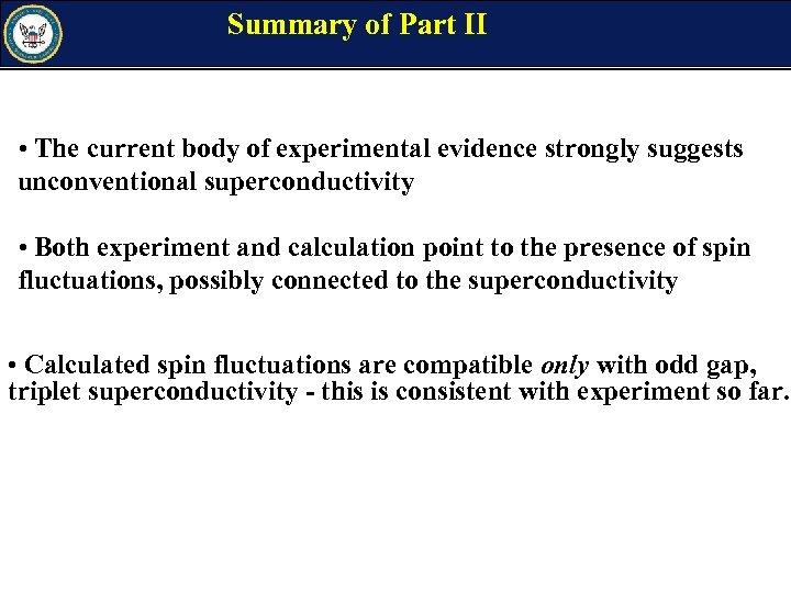 Summary of Part II • The current body of experimental evidence strongly suggests unconventional