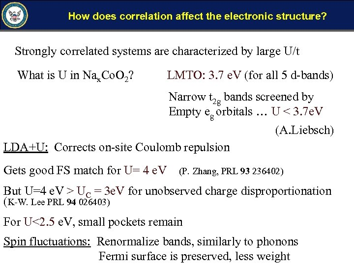 How does correlation affect the electronic structure? Strongly correlated systems are characterized by large