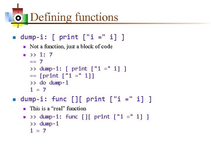 Defining functions n dump-i: [ print [