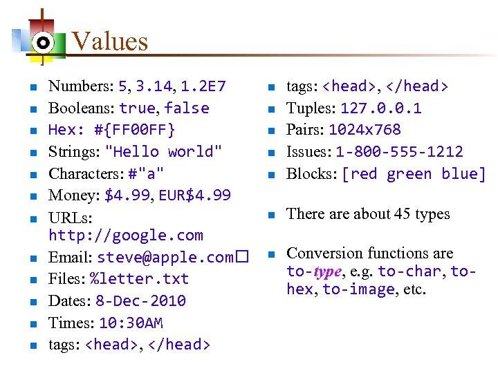 Values n n n Numbers: 5, 3. 14, 1. 2 E 7 Booleans: true,