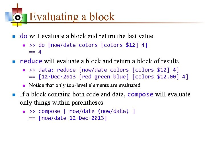 Evaluating a block n do will evaluate a block and return the last value