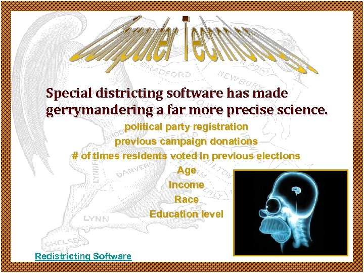 Special districting software has made gerrymandering a far more precise science. political party registration