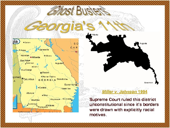 Miller v. Johnson 1994 Supreme Court ruled this district unconstitutional since it's borders were