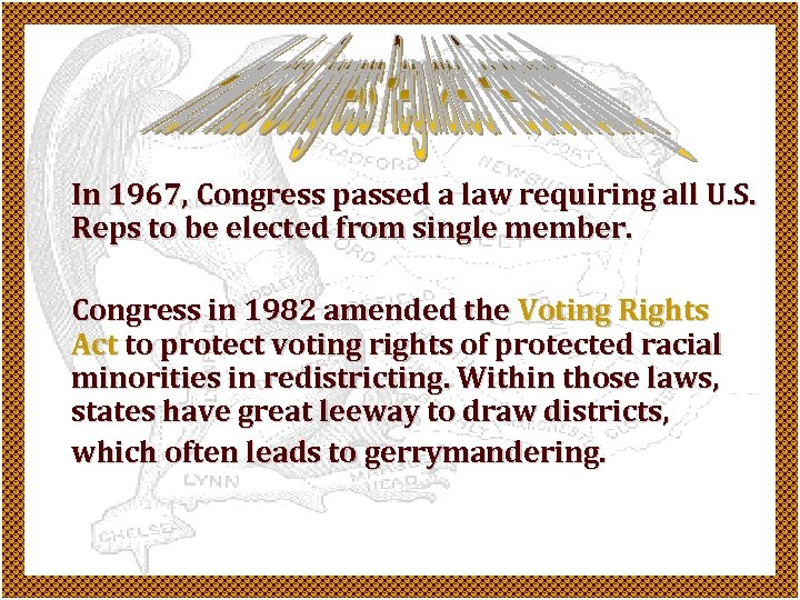 In 1967, Congress passed a law requiring all U. S. Reps to be elected