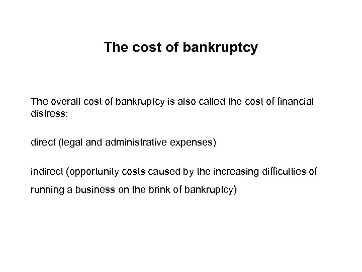 The cost of bankruptcy The overall cost of bankruptcy is also called the cost
