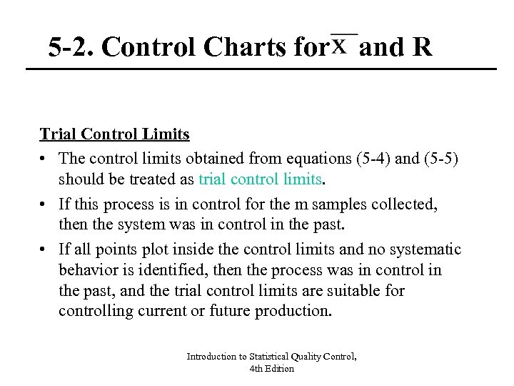 5 -2. Control Charts for and R Trial Control Limits • The control limits