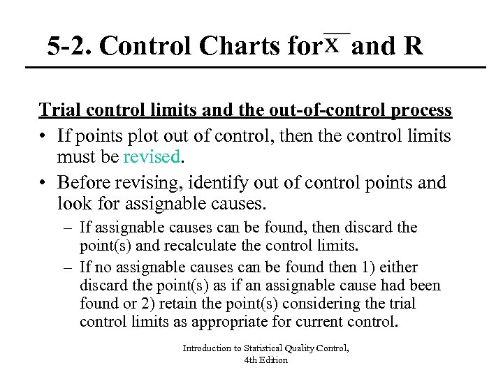 5 -2. Control Charts for and R Trial control limits and the out-of-control process