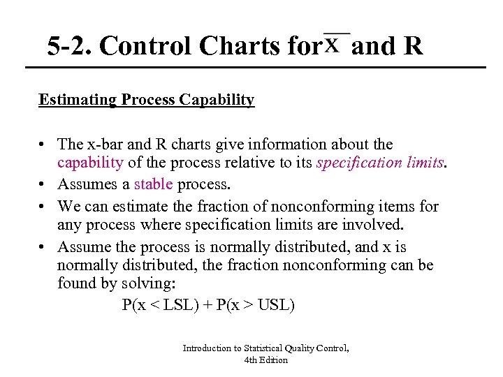 5 -2. Control Charts for and R Estimating Process Capability • The x-bar and