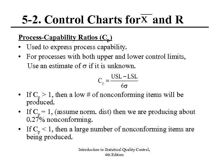 5 -2. Control Charts for and R Process-Capability Ratios (Cp) • Used to express
