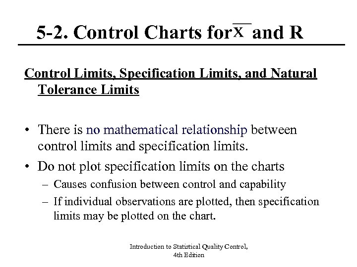 5 -2. Control Charts for and R Control Limits, Specification Limits, and Natural Tolerance